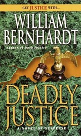 Deadly Justice | William Bernhardt |
