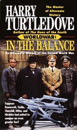 In the Balance (Worldwar, Book One) | Harry Turtledove |
