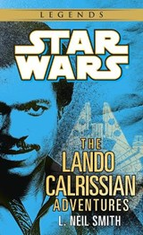 The Adventures of Lando Calrissian | L. Neil Smith |