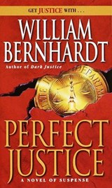 Perfect Justice | William Bernhardt |