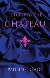 Return to the Chateau | Pauline Reage |
