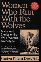 Women Who Run with the Wolves | Clarissa Pinkola Estés |