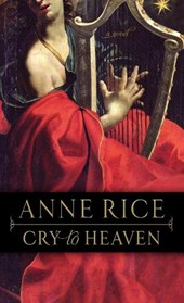 Cry to Heaven | Anne Rice |