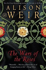 The Wars of the Roses | Alison Weir |
