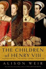 The Children of Henry VIII | Alison Weir |