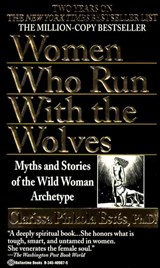 Women Who Run With the Wolves | Estes, Clarissa Pinkola, Ph.D. |