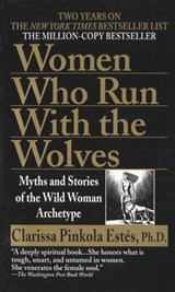 Women Who Run with the Wolves | Clarissa Pinkola Estes |