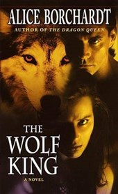 The Wolf King | Alice Borchardt |