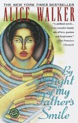 By the Light of My Father's Smile | Alice Walker |