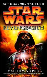 Star Wars Revenge Of The Sith | Matthew Woodring Stover |