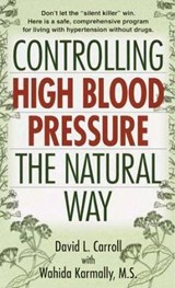 Controlling High Blood Pressure the Natural Way | David L. Carroll |