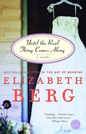 Until the Real Thing Comes Along | Elizabeth Berg |