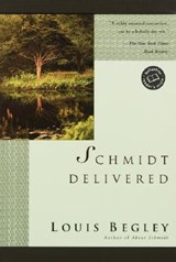 Schmidt Delivered | Louis Begley |