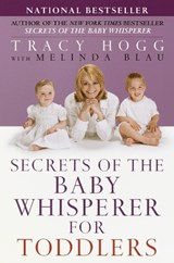 Secrets of the Baby Whisperer for Toddlers | Hogg, Tracy ; Blau, Melinda |