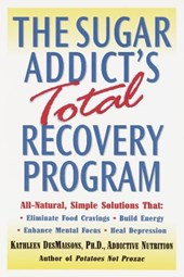 The Sugar Addict's Total Recovery Program | Kathleen Desmaisons |