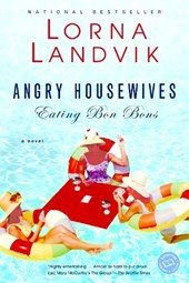 Angry Housewives Eating Bon Bons | Lorna Landvik |