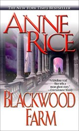 Blackwood Farm | Anne Rice |