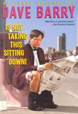 Dave Barry Is Not Taking This Sitting Down! | Dave Barry |