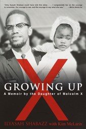 Growing Up X | Shabazz, Ilyasah ; McLarin, Kim |