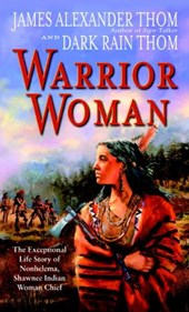Warrior Woman | Thom, James Alexander ; Thom, Dark Rain |