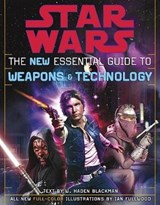 Star Wars The New Essential Guide To Weapons And Technology | Blackman, W. Haden ; Fullwood, Ian |