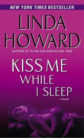 Kiss Me While I Sleep | Linda Howard |