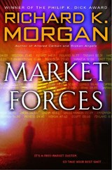 Market Forces | Richard K. Morgan |