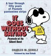 It Goes Without Saying | Charles M. Schulz |