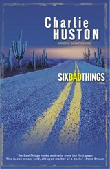 Six Bad Things | Charlie Huston |
