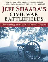Jeff Shaara's Civil War Battlefields | Jeff Shaara |