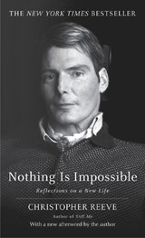 Nothing Is Impossible | Christopher Reeve |