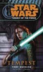 Star Wars Legacy of the Force Tempest | Troy Denning |
