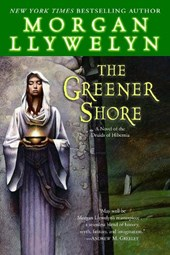 The Greener Shore | Morgan Llywelyn |