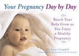 Your Pregnancy Day By Day | Campbell, Stuart ; MacKonochie, Alison |