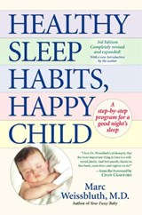 Healthy Sleep Habits, Happy Child | Marc Weissbluth |