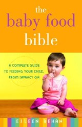 The Baby Food Bible | Eileen Behan |
