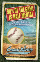 90% of the Game Is Half Mental | Emma Span |