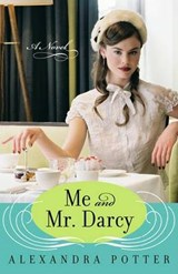 Me and Mr. Darcy | Alexandra Potter |