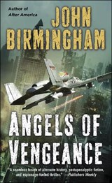 Angels of Vengeance | John Birmingham |