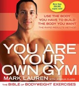 You Are Your Own Gym | Lauren, Mark ; Clark, Joshua |