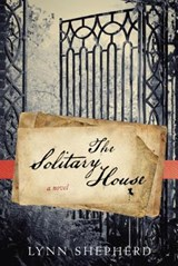 The Solitary House | Lynn Shepherd |