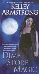 Dime Store Magic | Kelley Armstrong |