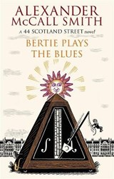 Bertie Plays The Blues | Alexander McCall Smith |