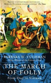 March Of Folly | Barbara W Tuchman |