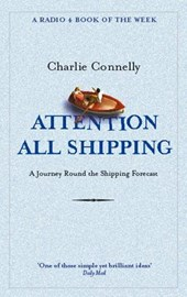 Attention All Shipping | Charlie Connelly |