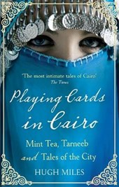 Playing Cards In Cairo | Hugh Miles |
