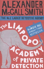 Limpopo Academy Of Private Detection | Alexander Mccall Smith |