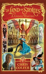 Land of Stories: A Grimm Warning | Chris Colfer |