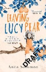 Leaving Lucy Pear | Anna Solomon |