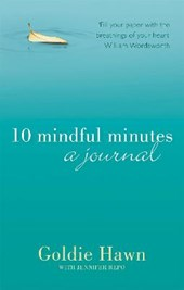 10 Mindful Minutes: A journal | Goldie Hawn |
